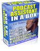 Thumbnail *BRAND NEW!* Podcast Assistant In A Box   MASTER RESALE RIGHTS INCLUDED!! + 25 FREE Reports ( Bargain Hunter Warehouse )