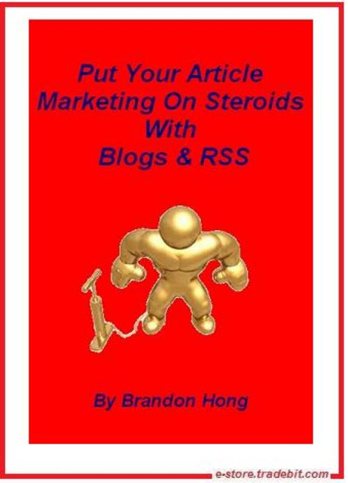 Pay for Put Your Article Marketing On Steroids With Blogs & RSS