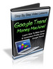 Thumbnail Google Trends Money Machine - Video Course with BONUSES!
