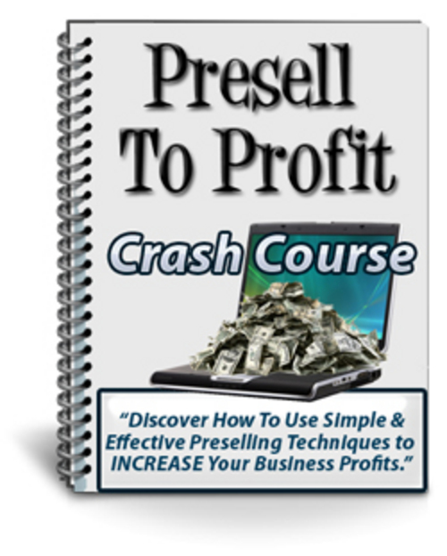 Pay for Presell To Profit Crash Course - with PLR + MYSTERY BONUS!