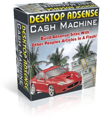 Pay for *NEW!*	 Desktop Adsense Cash Machine -  Resale Rights | Build Adsense Sites With Other Peoples  Articles In A Flash !