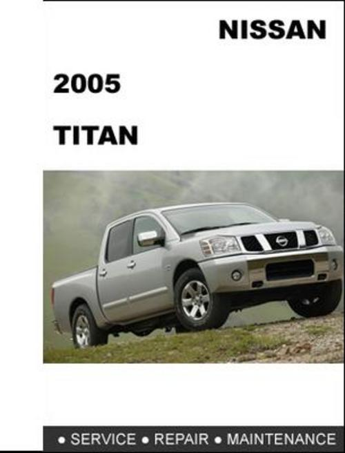 Pay for Nissan Titan 2005 COMPLETE FACTORY SERVICE / REPAIR / WORKSHOP MANUAL