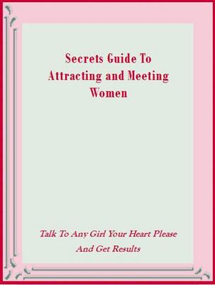 Pay for Secrets Guide To Attracting and Meeting Women